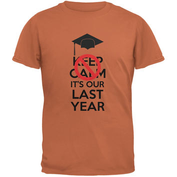 Graduation Don't Keep Calm Last Year Funny Texas Orange Adult T-Shirt