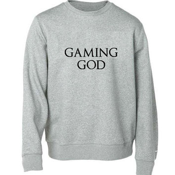gaming god sweater Gray Sweatshirt Crewneck Men or Women for Unisex Size with variant colour