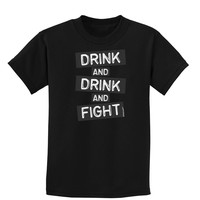 Drink and Drink and Fight Childrens Dark T-Shirt