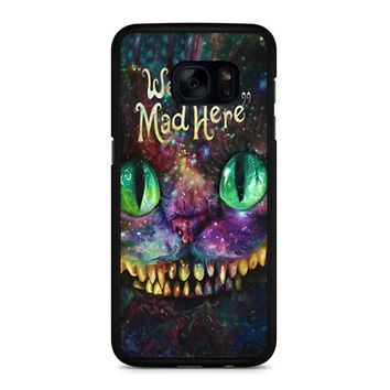 We Are All Mad Here Alice In Wonderland Samsung Galaxy S7 Edge Case