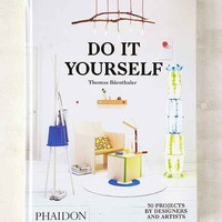 Do It Yourself: 50 Projects By Designers And Artists By Thomas Bärnthaler