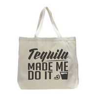 Tequila Made Me Do It - Trendy Natural Canvas Bag - Funny and Unique - Tote Bag