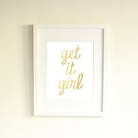 Get it Girl Print, Gold Foil