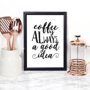 Coffee Is Always A Good Idea,But First Coffee,Coffee Sign,Kitchen Decor,Kitchen Sign,Quote Posters,Typography Quote,Inspirational Quote