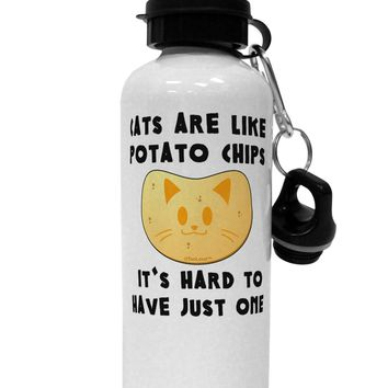Cats Are Like Potato Chips Aluminum 600ml Water Bottle by TooLoud