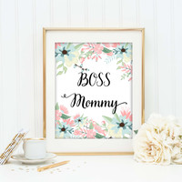 Boss Mommy Floral Art Print, Home Office Decor, Calligraphy Poster, Chic Wall Art, Boss Mom Gift