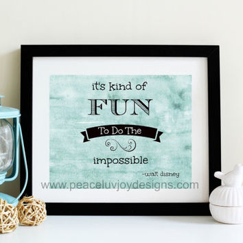 "Disney Quote Printable , ""It's Kind Of Fun To Do The Impossible"", 8x10, Walt Disney, inspiration quote, children's room, instant download"