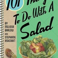 101 Things To Do With A Salad - The Afternoon