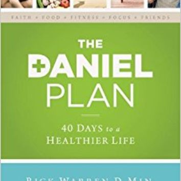 The Daniel Plan: 40 Days to a Healthier Life Hardcover – December 3, 2013