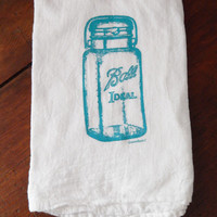 Ball Ideal Mason Jar - Kitchen Towel - Flour Sack Towel - Handmade