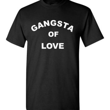 Gangsta of Love T-Shirt