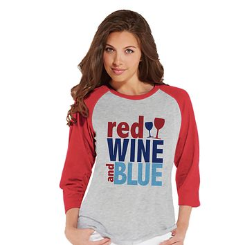 Women's 4th of July Shirt - Red Wine & Blue Shirt - Fourth of July T-shirt - Patriotic Red Baseball Tee - Funny Drinking 4th of July - Wine