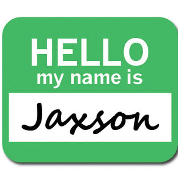 Jaxson Hello My Name Is Mouse Pad