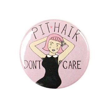 Pit Hair, Don't Care Big Pinback Button