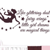 Girls decor Fairy Wall Decal quote with stars Like glittering dust on fairy wings little girl dreams are magical things
