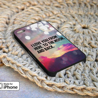 I Love You to The Moon and Back Case For iPhone 4/4S iPhone 5/5S and Samsung Galaxy S3 S4