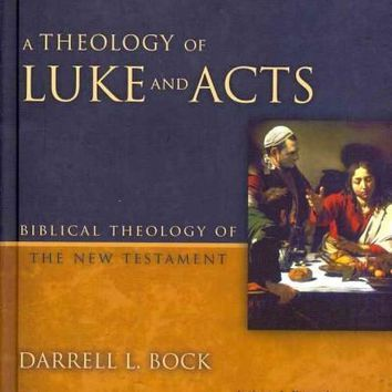 A Theology of Luke and Acts: God's Promised Program, Realized for All Nations (Biblical Theology of the New Testament)