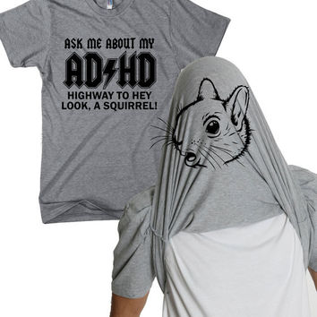 ADHD Flip shirt funny squirrel flip t shirt by CrazyDogTshirts