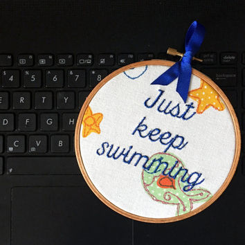 Just Keep Swimming - Embroidery Hoop Art - Motivational Home Office Decor