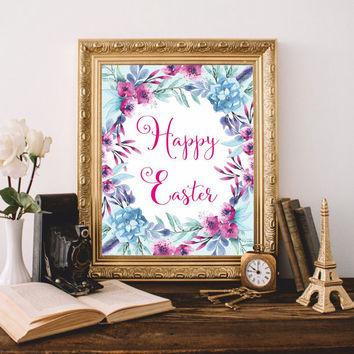 Easter art Printable Print Happy Easter Poster Christian wall art Christian quote Watercolor Flowers Easter gift 8x10 Digital file SALE