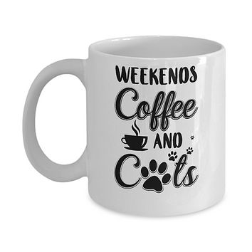 Weekends Coffee And Cats Lover Gifts Mug