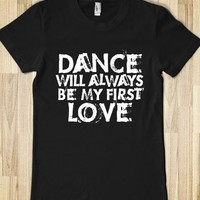 Dance is my first love - Junior Tee