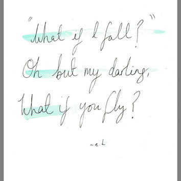 Quote watercolour painting // what if I fall, what if you fly? // Erin Hanson // custom quote