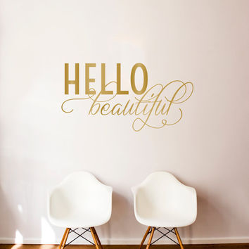 Hello Beautiful Quote - Wall Decal Custom Vinyl Art Stickers for Homes, Schools, Offices, Interior Designers