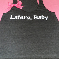 Fifty Shades of Grey Inspired Laters, Baby Racerback Tank
