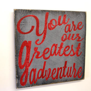 You Are Our Greatest Adventure Wood Sign Pallet Sign Boys Bedroom Sign Boys Baby Shower Gift Distressed Wood Sign Rustic Chic Sign
