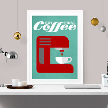but first coffee, coffee print, retro office decor, retro kitchen decor, red and teal home decor, office art print, kitchen wall art, A-1008