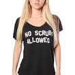 No Scrubs Allowed Flowy Tee