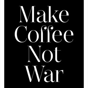 make coffee not war, quote poster print, Typography Posters, Home wall decor, Motto, Handwritten, Digital, Giclee, A3 poster, a4