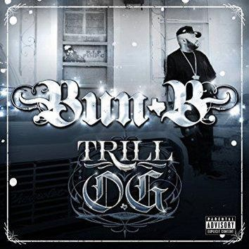Bun B - Trill O.G.                                                                                                                                                                    Explicit Lyrics