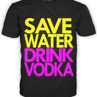 Save Water. Drink Vodka Tee