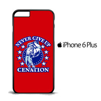 John Cena Never Give Up Cenation V0478 iPhone 6 Plus Case