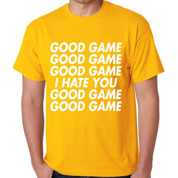 good game, I hate you mens T-shirt