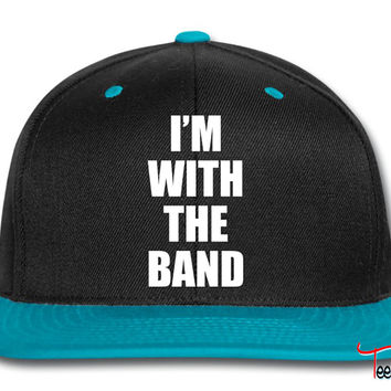 i'm with the band Snapback