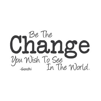 "wall quotes wall decals - ""Be the Change You Wish to See in the World."""