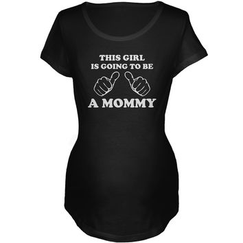 This Girl is Going to be a Mommy Maternity Shirt