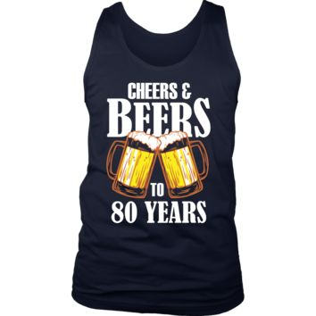 Men's Cheers and Beers to 80 Years Tank Top - 80th Birthday Gift