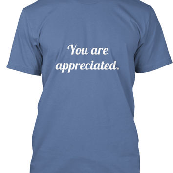 You are appreciated T Shirt