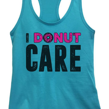 Womens I Donut Care Grapahic Design Fitted Tank Top
