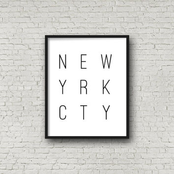 NEWYRKCTY, New York Print, New York Poster, NYC Print, instant Download, City Print, City Poster, Printable Art, Typography Poster, Quotes