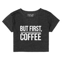 """But First, Coffee"" Crop Top-Unisex Heather Onyx T-Shirt"
