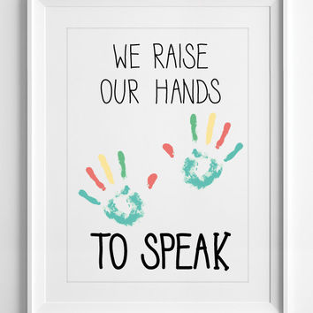 Classroom wall decor, classroom wall art, playroom art, we raise our hands quote, ALL SIZES Available, A3