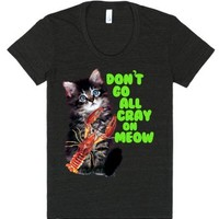 Don't Go All Cray On Meow Funny Crayfish Kitty Cat-T-Shirt