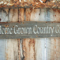 Home Grown Country Girl Sign Rustic Country Girl Sign Rustic Home Decor Woman Cave Sign Montana Made Wood Sign