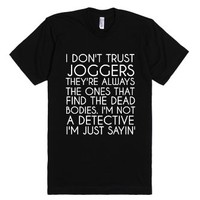 Don't Trust Joggers-Unisex Black T-Shirt