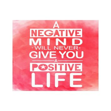A negative mind will never give Typo Art Quote Canvas Print